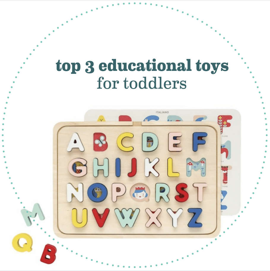 Top 3 Educational Toys For Toddlers