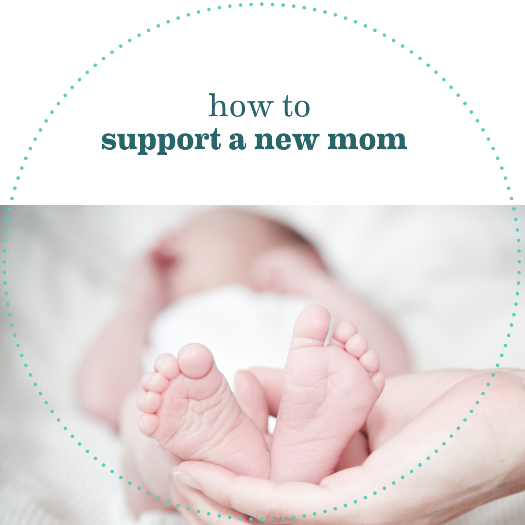 How To Support A New Mom