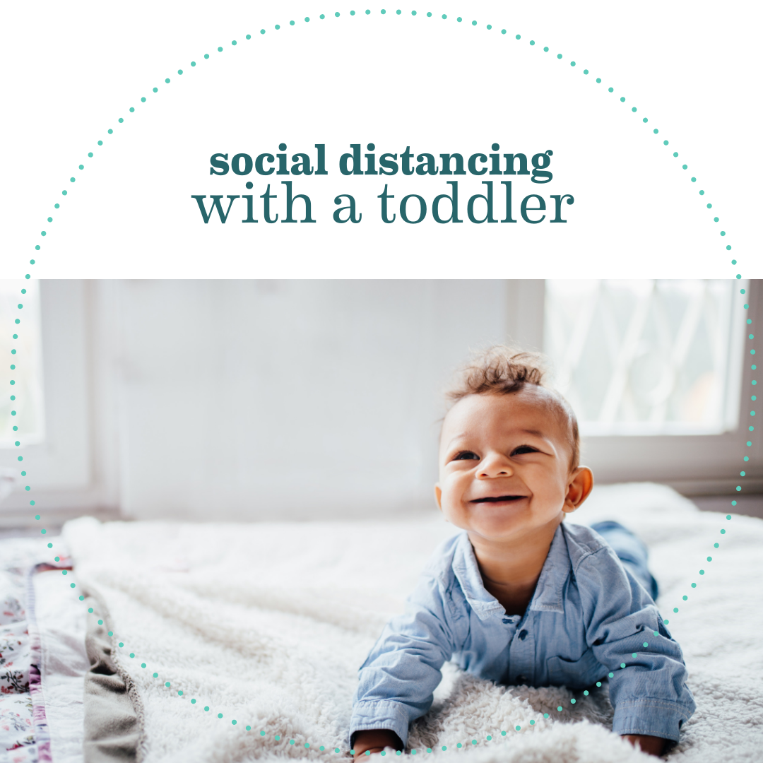 Social Distancing With A Toddler