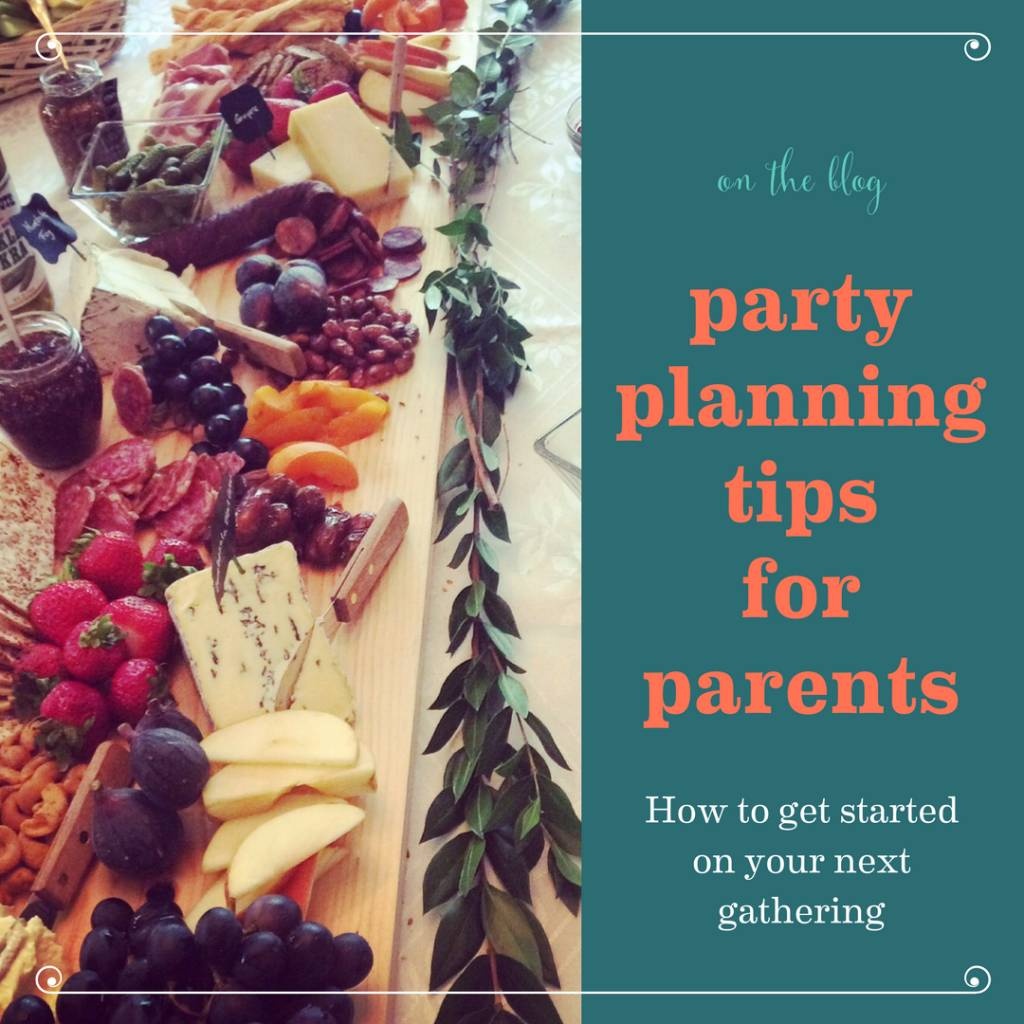 Party Planning Tips for Parents