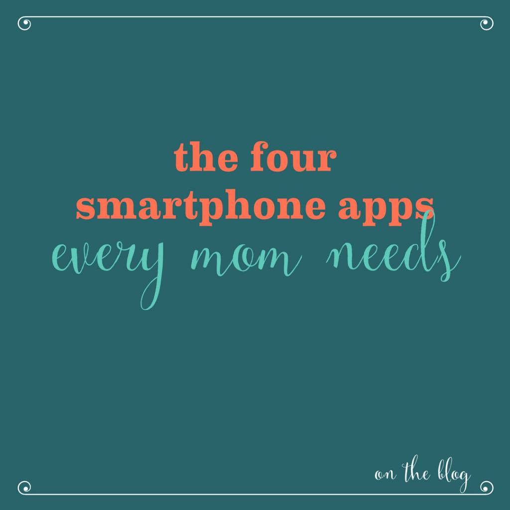 Smartphone Apps Every Mom Needs