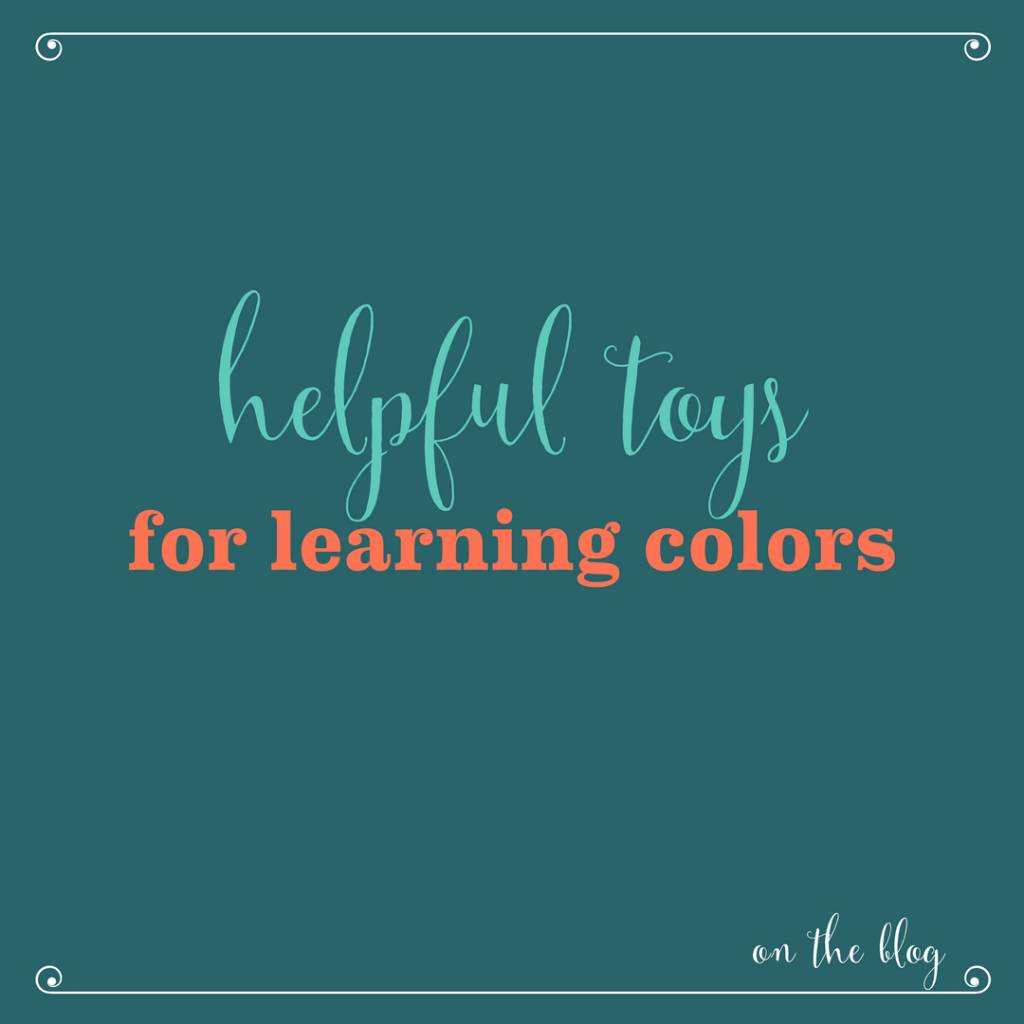 Helpful Toys for Teaching Colors