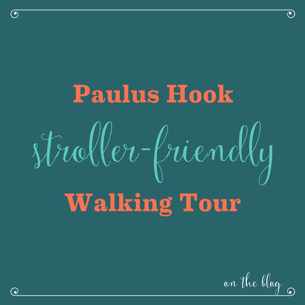 Stroller-Friendly Historical Walking Tour of Paulus Hook