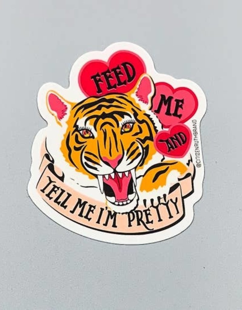 Citizen Ruth Feed Me Tiger Sticker