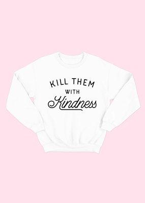 Meraki Kill With Kindess Sweatshirt