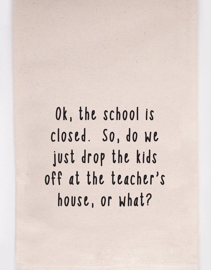 ellembee No School Drop The Kids Off Tea Towel
