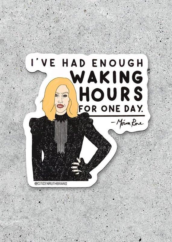 "Citizen Ruth Moira Rose ""Waking Hours"" Sticker"