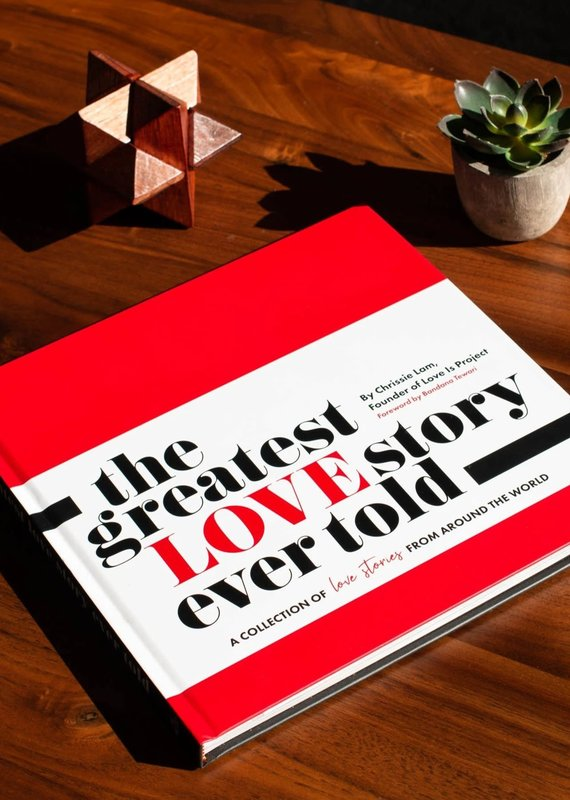 Love Is Project The Greatest Love Story Ever Told