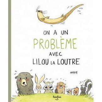 Éditions Fonfon Éditions Fonfon - Livre, On a un Problème avec Lilou la Loutre