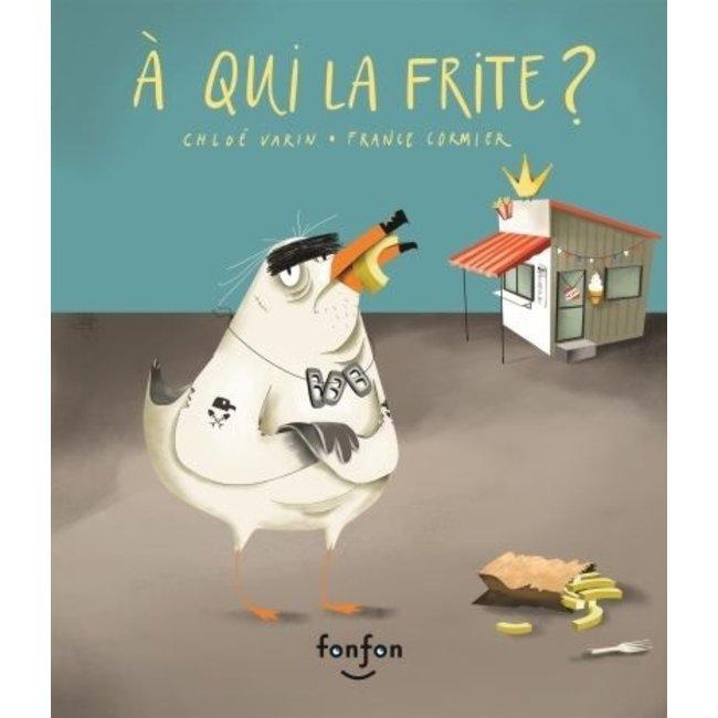 Éditions Fonfon Éditions Fonfon - Livre, À Qui la Frite