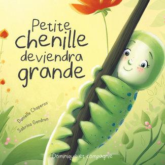 Dominique et Compagnie Dominique et Compagnie - Petite Chenille Deviendra Grande