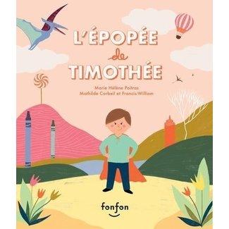 Éditions Fonfon Éditions Fonfon - Livre, L'Épopée de Timothée