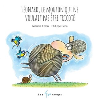 Éditions les 400 coups Éditions les 400 Coups - Book, Leonard the Sheep Who Didn't Want to Be Knitted