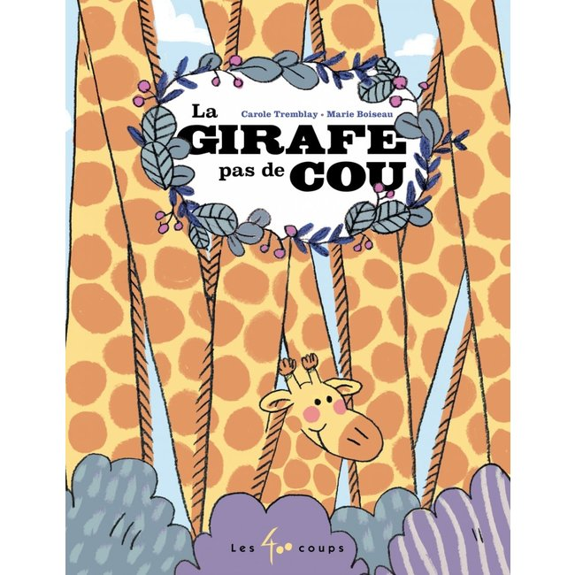 Éditions les 400 coups Éditions les 400 Coups - Book, The Giraffe with no Neck