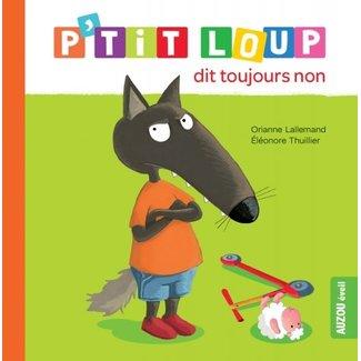 Auzou Auzou - Book, P'tit Loup Always Says No