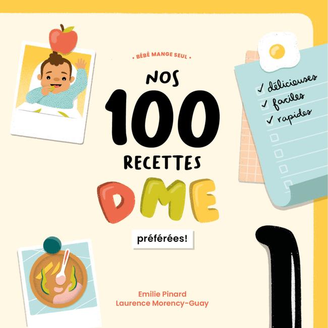 Bébé mange seul Bébé Mange Seul - Book, Our 100 Favorite BLW Recipes