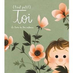 Parfum d'Encre La Courte Échelle - (Tout Petit) Toi Le livre de ton Enfance/(Tout Petit) Toi The book of your childhood