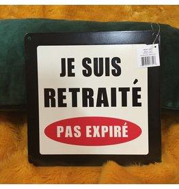 RETRAITÉ PAS EXPIRÉ SIGN