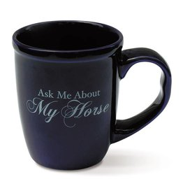 Coffee Mug - Ask Me About My Horse - 15 oz