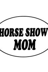 "Decal - ""Horse Show Mom"" Euro Style"