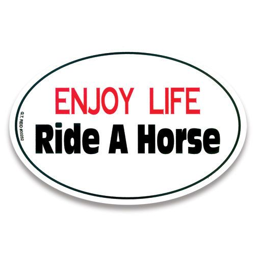 "Decal - ""Enjoy Life Ride a Horse"" Euro Style"