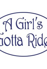 "Decal - ""A Girls Gotta Ride"" Euro Style"