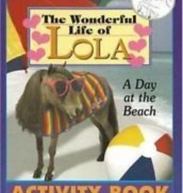 Horse Hollow Press The Wonderful Life of Lola - A Day at the Beach Activity Book by June V. Evers