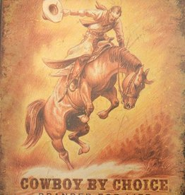 "WEX Metal Sign - Cowboy By Choice 12"" x18"