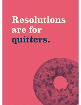 Calypso Resolutions Are For Quitters Card