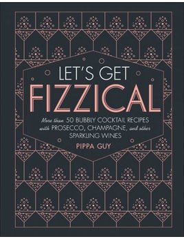 True Let's Get Fizzical Cocktail Book