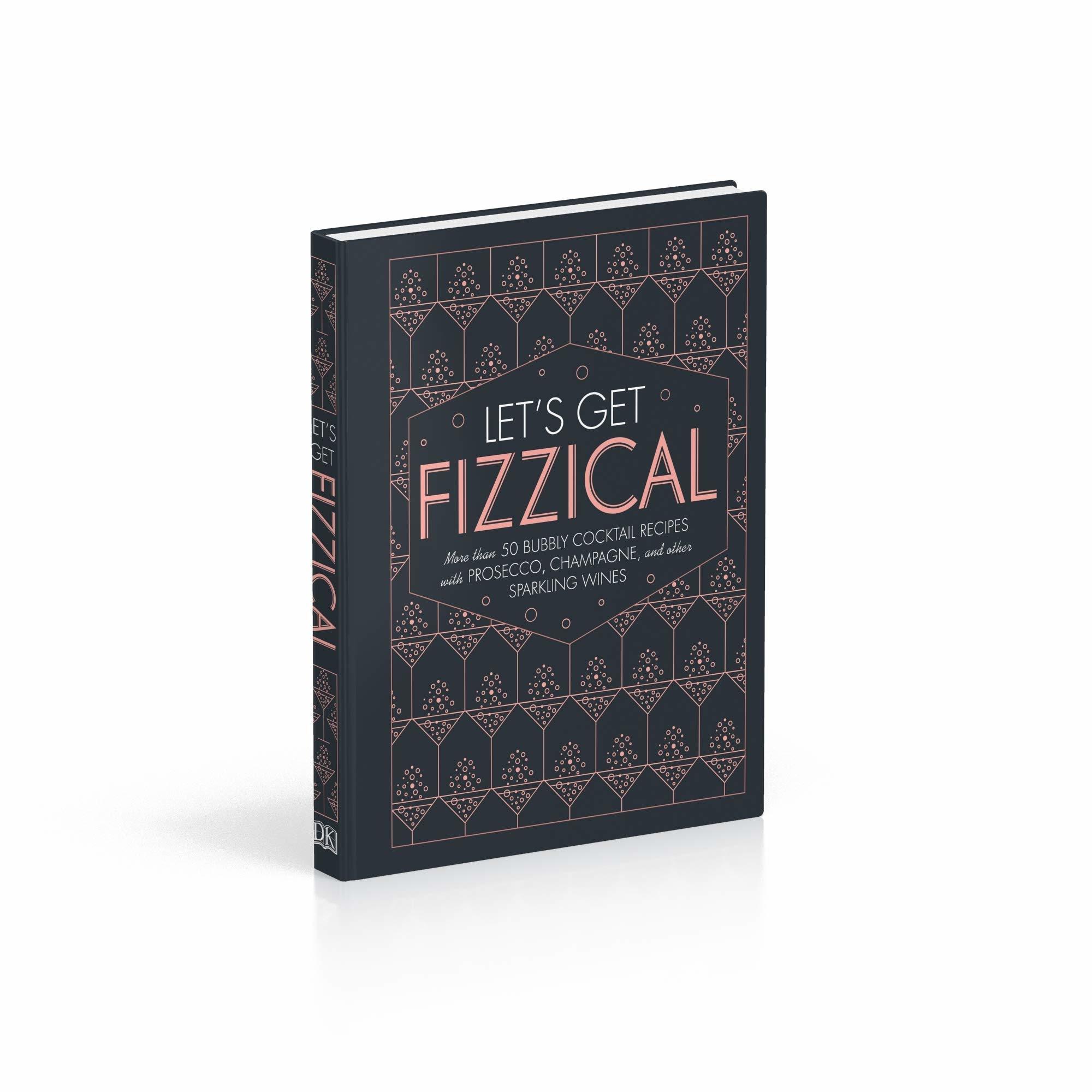 True Let's Get Fizzical Cocktail Book