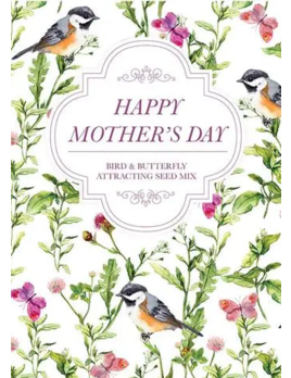 Bentley Seed Co. Happy Mother's Day - Bird & Butterfly Attracting Mix