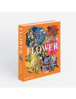 Phaidon Press Flower: Exploring the World in Bloom