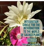 Integration Circle for the Introduction to the World of Sacred Plants Series