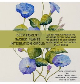 2nd Integration Circle for Sacred Plant Series: Deep Forests