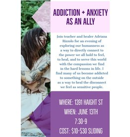 Addiction & Anxiety as Allies