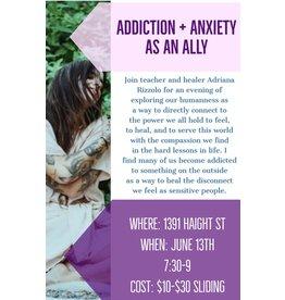 Addiction & Anxiety as Allies
