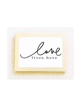 5x7 Card / Print : Love Lives Here