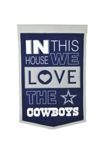 WINNING STREAK SPORTS Dallas Cowboys In this House Love Banner