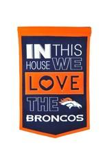 WINNING STREAK SPORTS Denver Broncos In this House Love Banner