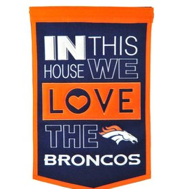 WINNING STREAK SPORTS Denver Broncos In this House Love Banner