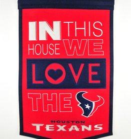 WINNING STREAK SPORTS Houston Texans In this House Love Banner
