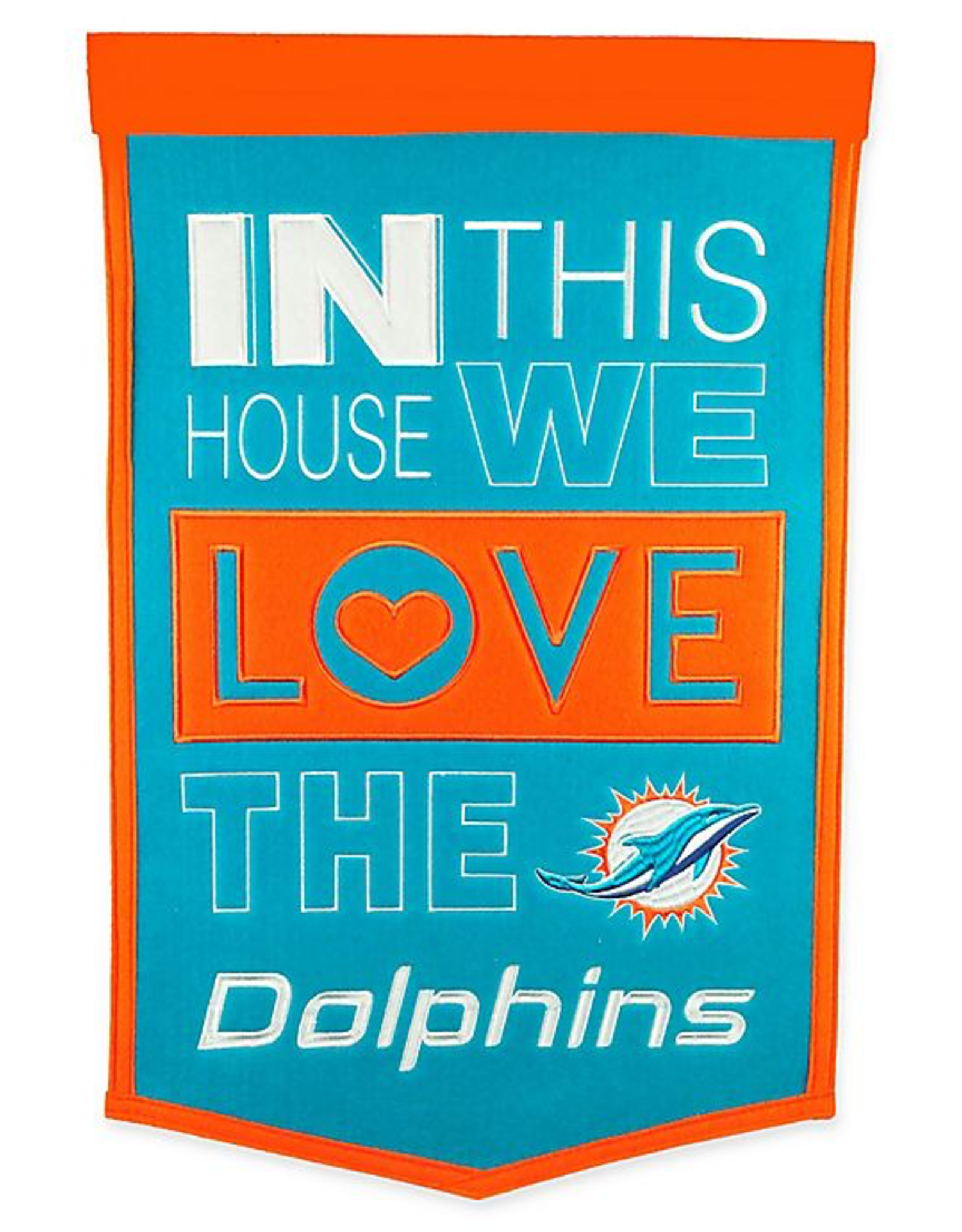 WINNING STREAK SPORTS Miami Dolphins In this House Love Banner