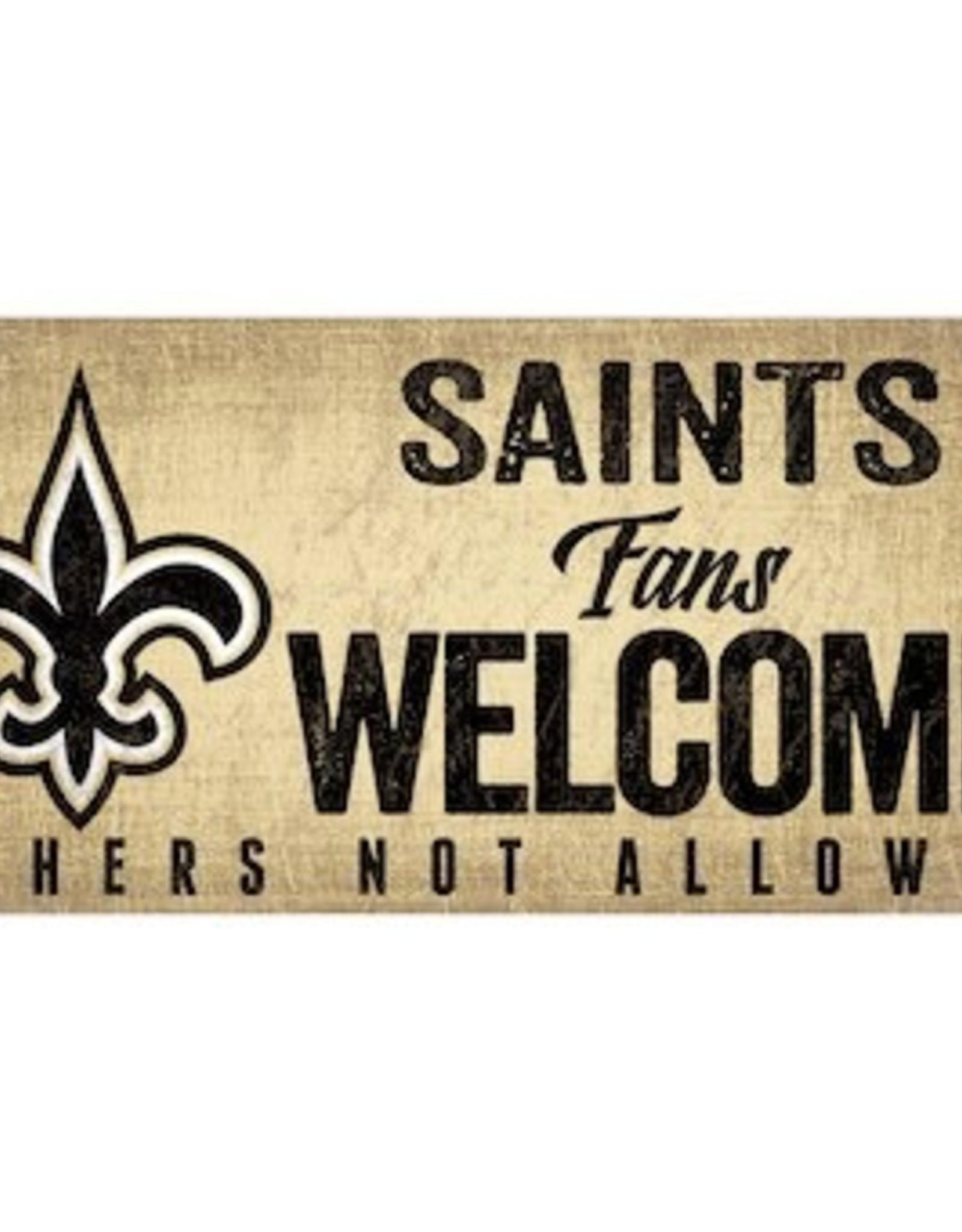FAN CREATIONS New Orleans Saints Fans Welcome Sign
