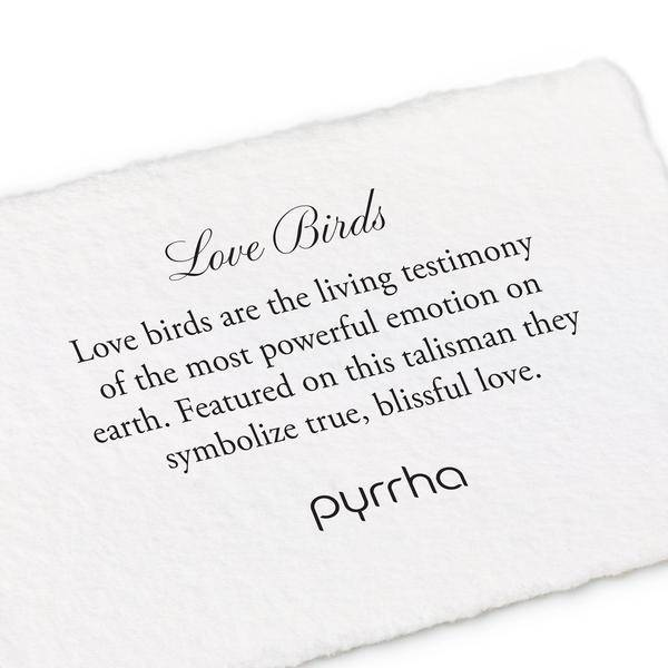 "Pyrrha Pyrrha- Love Birds 18"""