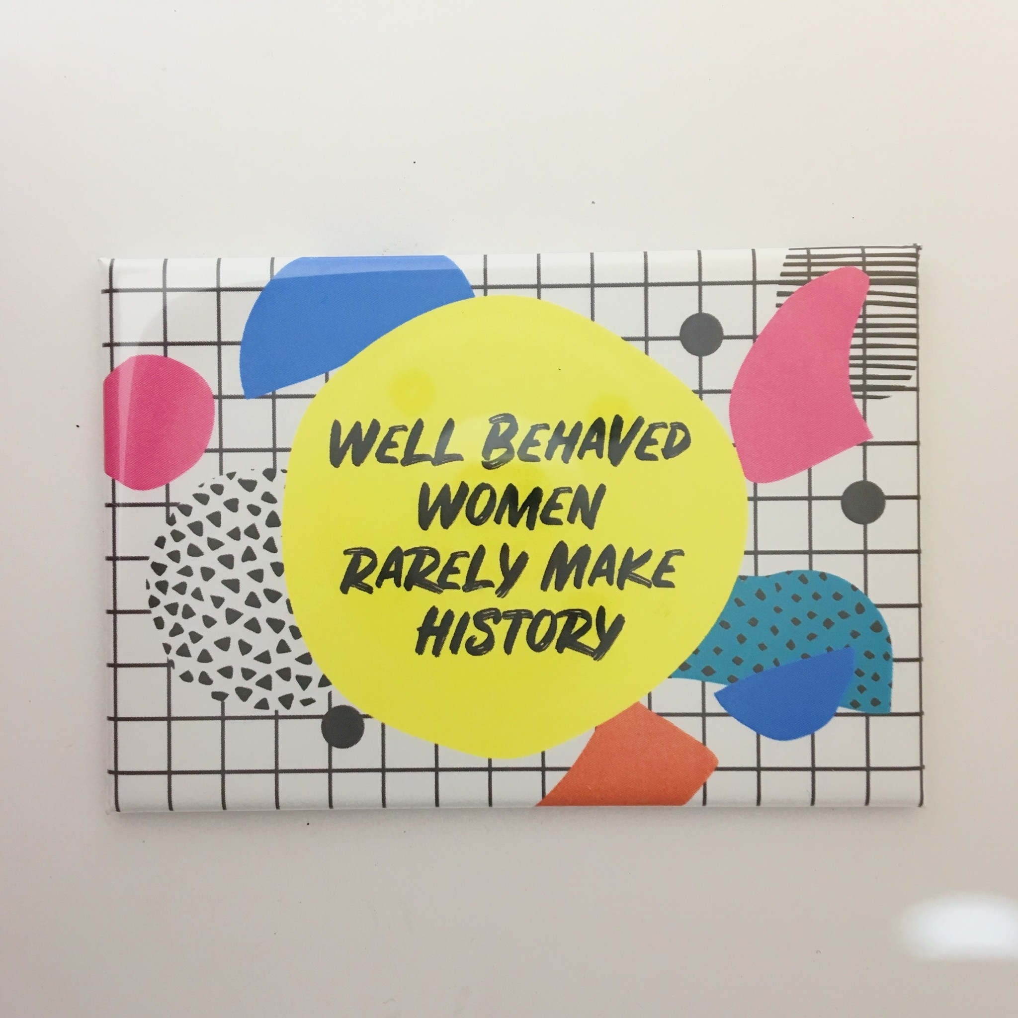 The Found Well Behaved Women Magnet