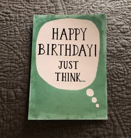 "Jannex ""Just Think..."" Birthday Card"