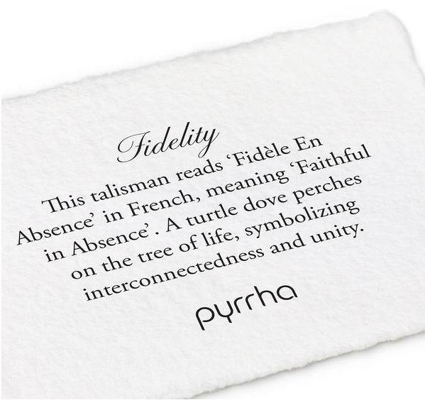"Pyrrha Pyrrha Fidelity Talisman 22"""
