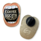 Wit & Whistle Coffee Breath Enamel Pin