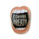 Wit & Whistle Coffee Breath Enamel Pin - FINAL SALE